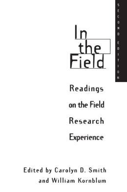 In the Field: Readings on the Field Research Experience
