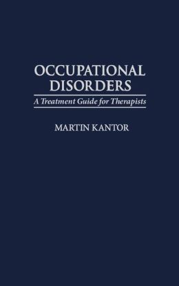 Occupational Disorders: A Treatment Guide for Therapists
