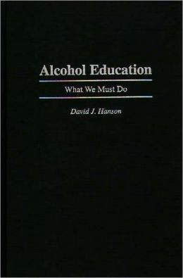 Alcohol Education: What We Must Do