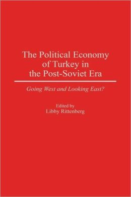 Political Economy Of Turkey In The Post-Soviet Era
