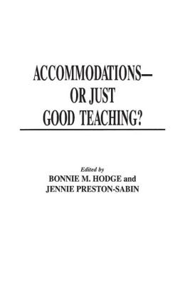 Accommodations -- Or Just Good Teaching?: Strategies for Teaching College Students with Disabilities