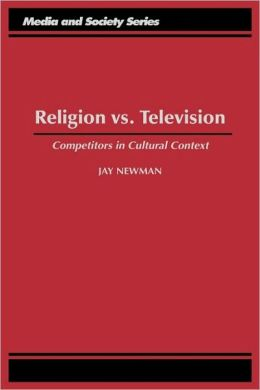 Religion vs. Television: Competitors in Cultural Context