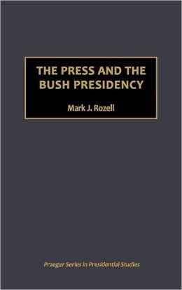 The Press and the Bush Presidency