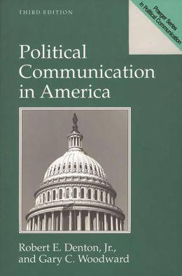 Political Communication in America
