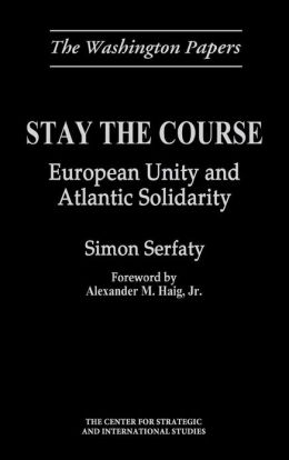 Stay the Course: European Unity and Atlantic Solidarity