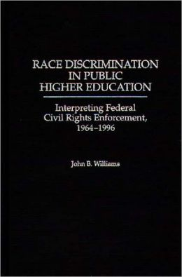 Race Discrimination in Public Higher Education: Interpreting Federal Civil Rights Enforcement, 1964-1996