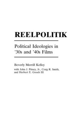 Reelpolitik: Political Ideologies in '30s and '40s Films