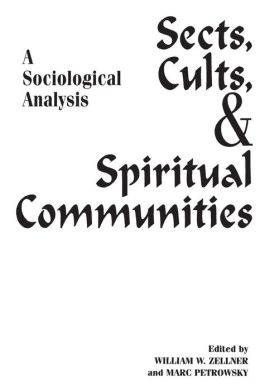 Sects, Cults, and Spiritual Communities: A Sociological Analysis
