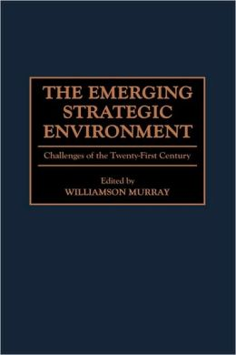 Emerging Strategic Environment