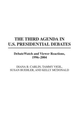 The Third Agenda in U.S. Presidential Debates: DebateWatch and Viewer Reactions, 1996-2004