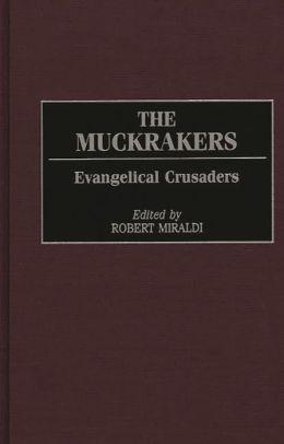 The Muckrakers: Evangelical Crusaders