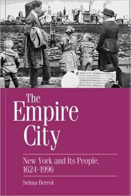The Empire City: New York and Its People, 1624-1996