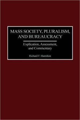 Mass Society, Pluralism, And Bureaucracy