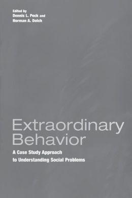 Extraordinary Behavior: A Case Study Approach to Understanding Social Problems