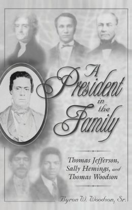 A President in the Family: Thomas Jefferson, Sally Hemings, and Thomas Woodson