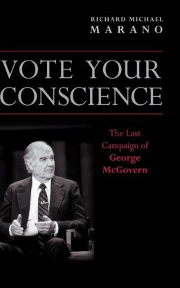 Vote Your Conscience: The Last Campaign of George McGovern
