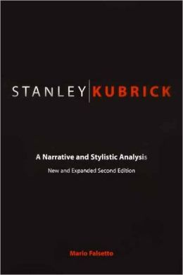 Stanley Kubrick: A Narrative and Stylistic Analysis