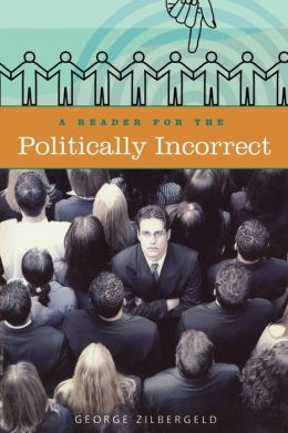 A Reader for the Politically Incorrect