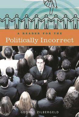 A Reader for the Politically Incorrect