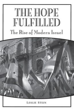 The Hope Fulfilled: The Rise of Modern Israel