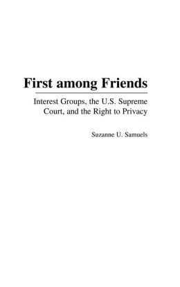 First among Friends: Interest Groups, the U.S. Supreme Court, and the Right to Privacy