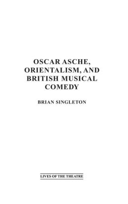 Oscar Asche, Orientalism, and British Musical Comedy