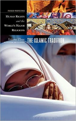 Human Rights and the World's Major Religions: The Islamic Tradition