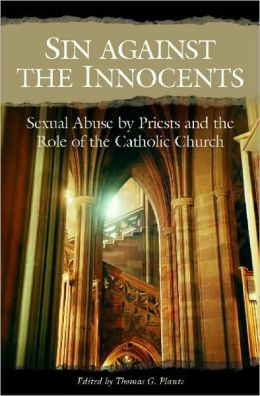 Sin against the Innocents: Sexual Abuse by Priests and the Role of the Catholic Church