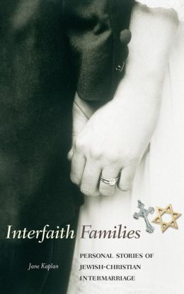 Interfaith Families: Personal Stories of Jewish-Christian Intermarriage