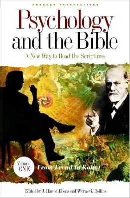 Psychology and the Bible: A New Way to Read the Scriptures