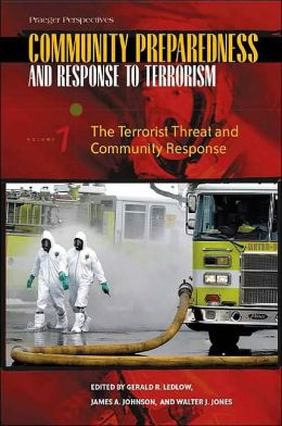 Community Preparedness and Response to Terrorism [3 volumes]: [Three Volumes]