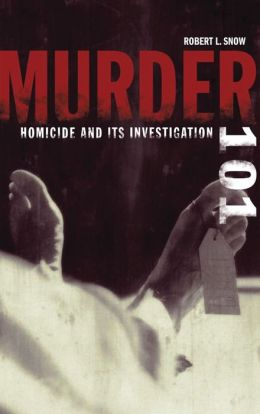 Murder 101: Homicide and Its Investigation