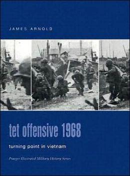 Tet Offensive 1968: Turning Point in Vietnam