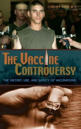 The Vaccine Controversy: The History, Use, and Safety of Vaccinations