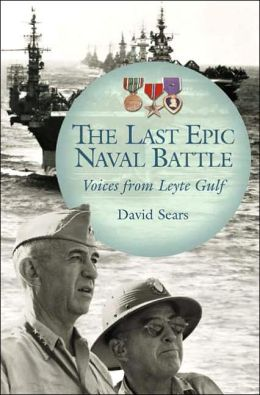 Last Epic Naval Battle: Voices from Leyte Gulf