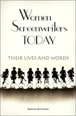 Women Screenwriters Today: Their Lives and Words