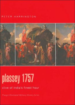 Plassey 1757: Clive of India's Finest Hour
