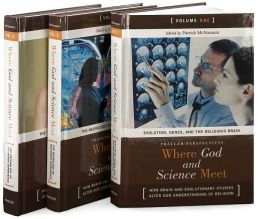 Where God and Science Meet [Three Volumes] [3 volumes]: How Brain and Evolutionary Studies Alter Our Understanding of Religion