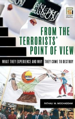 From the Terrorists' Point of View: What They Experience and Why They Come to Destroy