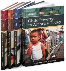 Child Poverty in America Today [Four Volumes] [4 volumes]