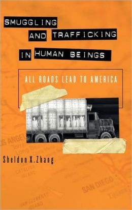 Smuggling and Trafficking in Human Beings: All Roads Lead to America