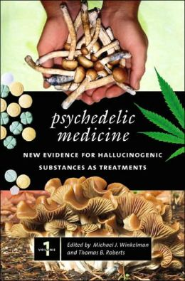 Psychedelic Medicine: New Evidence for Hallucinogenic Substances As Treatments