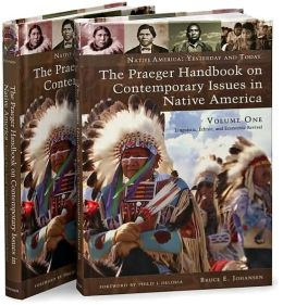 The Praeger Handbook on Contemporary Issues in Native America [Two volumes] [2 volumes]