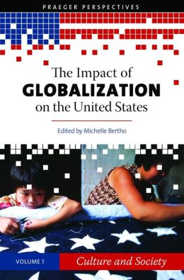 The Impact of Globalization on the United States [3 volumes]