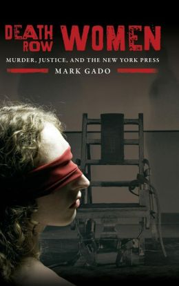 Death Row Women: Murder, Justice, and the New York Press