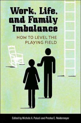 Work, Life, and Family Imbalance: How to Level the Playing Field