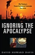 Ignoring the Apocalypse: Why Planning to Prevent Environmental Catastrophe Goes Astray