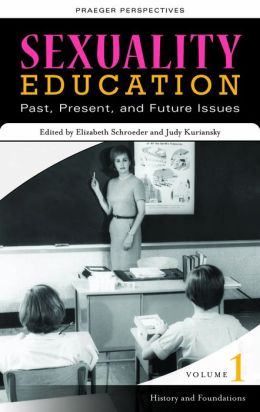 Sexuality Education [4 volumes]: Past, Present, and Future