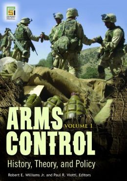 Arms Control [2 volumes]: History, Theory, and Policy
