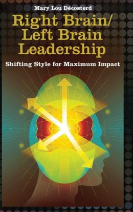 Right Brain/Left Brain Leadership: Shifting Style for Maximum Impact